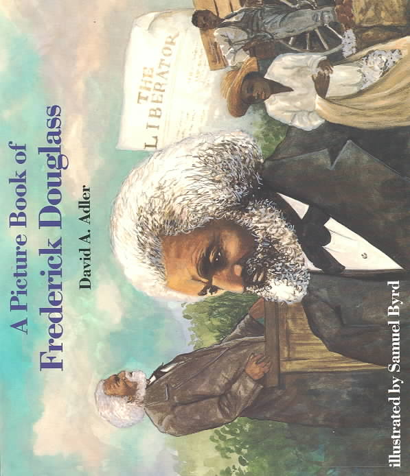 A Picture Book of Frederick Douglass By Adler, David A./ Byrd, Samuel (ILT)