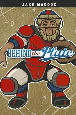 Behind the Plate By Maddox, Jake/ Tiffany, Sean (ILT)