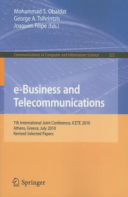 E-Business and Telecommunications By Obaidat, Mohammad S. (EDT)/ Tsihrintzis, George A. (EDT)/ Filipe, Joaquim (EDT)